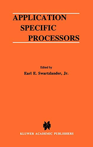 Application Specific Processors: 380 (The Springer International Series in Engineering and Computer Science)