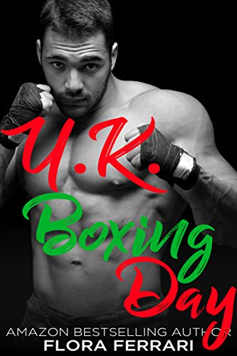 U.K. Boxing Day: An Older Man Younger Woman Romance (A Man Who Knows What He Wants Book 91)