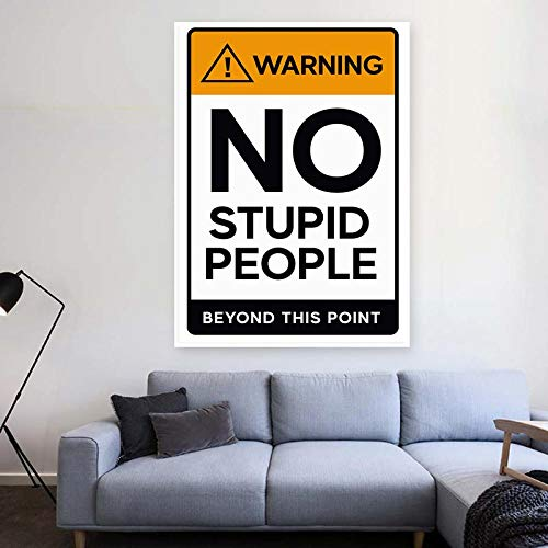 The Art Bundle No Stupid People Quotes Extra Large Big Jumbo Poster with Vinyl Wall Sticker (3m Vinyl - 24 x 36 inches)