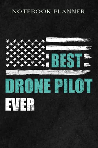 Notebook Planner Best Drone Pilot Ever Funny Commercial Quadcopter Life Gift graphic: Daily Journal,6x9 in ,Meal,Book,Daily Organizer,Budget,Work List,Goals