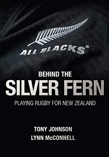 Behind the Silver Fern: Playing Rugby for New Zealand (Behind the Jersey Series)