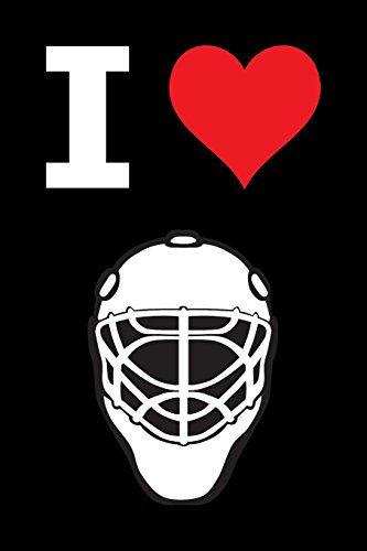 Blank Notebook - 100 Pages - I Love Hockey - Goalie Mask: Unruled; Unlined White Paper; 6' x 9'; 15.2 cm x 22.9 cm; 50 Sheets; Page Numbers; Table of Contents; Diary; Journal; Black; Sports