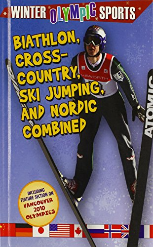 Biathlon, Cross Country, Ski Jumping, and Nordic Combined (Winter Olympic Sports (Library))