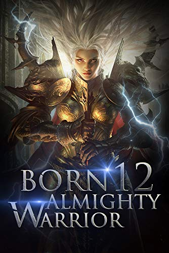 Born Almighty Warrior 12: The Unexpected Array Mutant (Call of the Oath: Into the Martial Arts World)