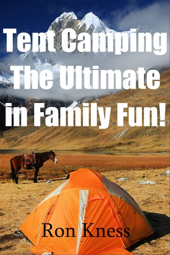 Tent Camping - The Ultimate in Family Fun