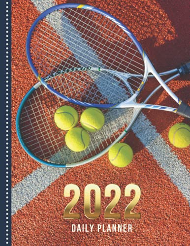 2022 Daily Planner: One Page Per Day Diary / Large 365 Day Journal / Tennis Balls Racket on Clay Court Art Photo / Date Book With Notes Section - To ... Time Slots - Schedule - Calendar / Organizer
