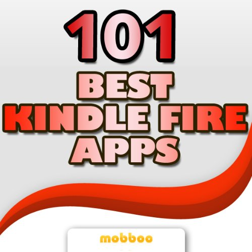 101 Best Kindle Fire Apps & Games – Discover The Best App Downloads, Free & Paid