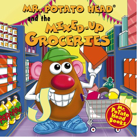 Mr. Potato Head And The Mixed-Up Groceries (Mr. Potato Head Storybooks)